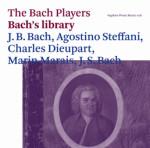 The Bach Players: Bach's Library. J B Bach, Agostina Steffani, Charles Dieupart, Marin Marais, J S Bach