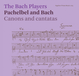 The Bach Players - Pachelbel and Bach: Canons and cantatas