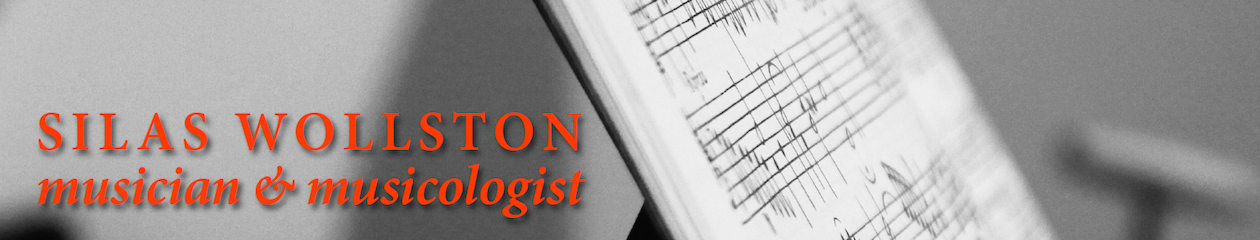 Silas Wollston – musician & musicologist